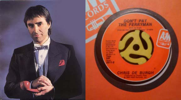 Chris de Burgh (lft) and my copy of the single Don't Pay The Ferry Man (rt)